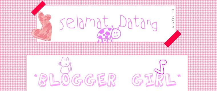 * Saya Blogger Girl *