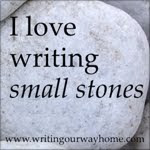 Small Stones from Writing Our Way Home