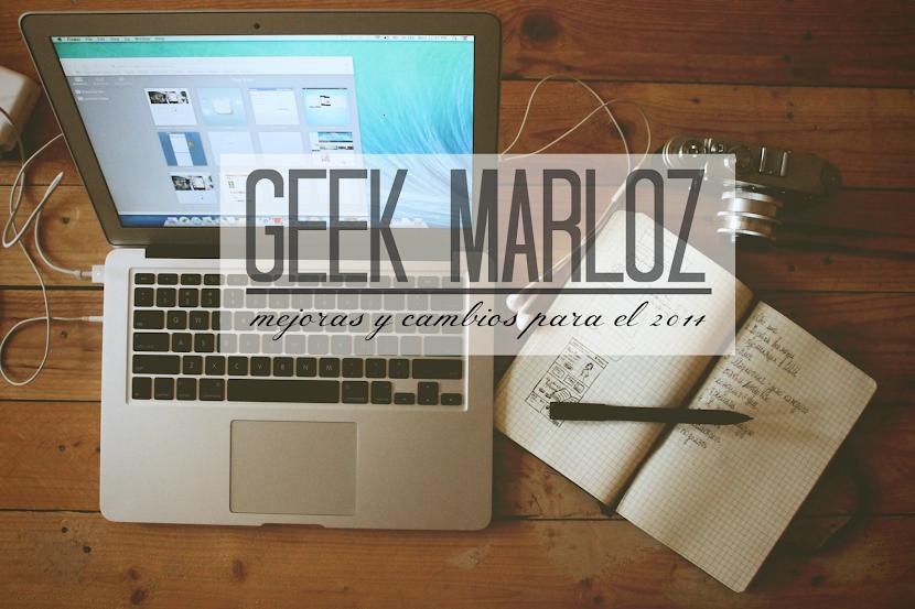 Geek Marloz 2014: Nuevas ideas y cambios, igual a un blog más geek