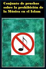 Conjunto de pruebas sobre la  prohibición de la música en el ISLAM