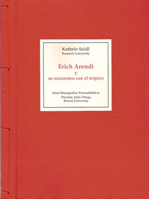 ERICH ARENDT Y SU ENCUENTRO CON EL TRÓPICO de Kathrin Seidl