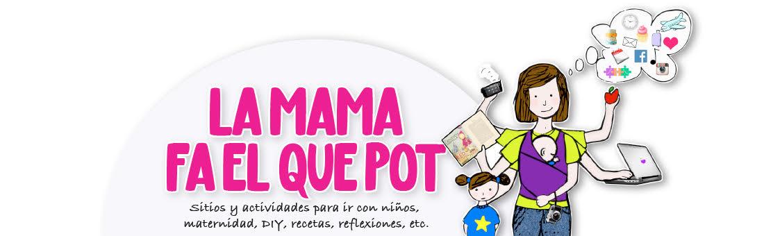 La mama fa el que pot: Actividades con niños,DIY,cuentos infantiles,viajar con niños,maternidad