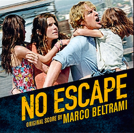 No Escape Soundtrack by Marco Beltrami and Buck Sanders