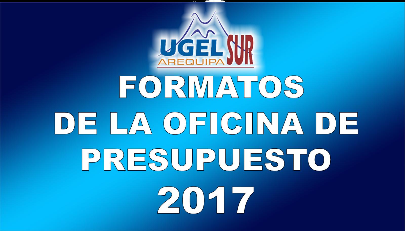 FORMATOS  DE LA OFICINA DE PRESUPUESTO 2017