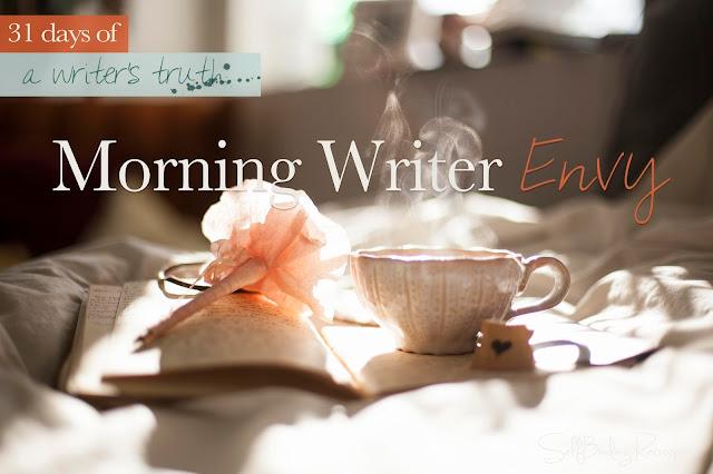 Morning writer envy #write31days