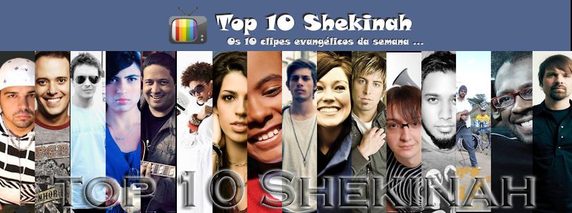 Top 10 : Shekinah