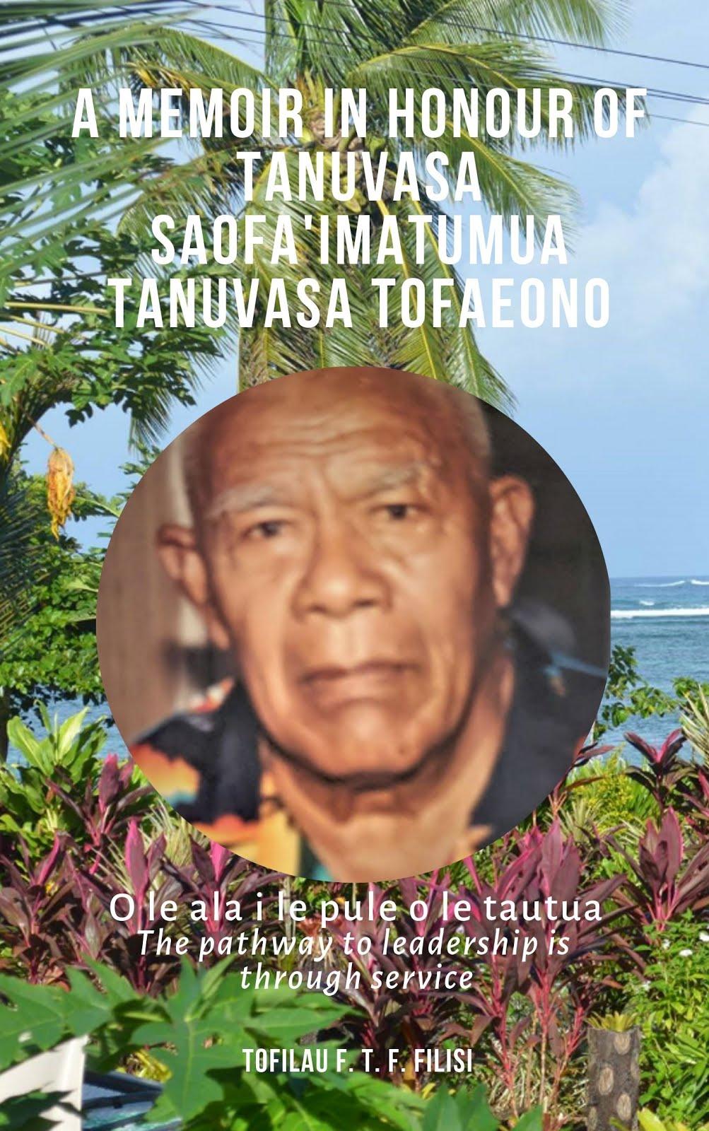 A memoir in honour of Tanuvasa Saofa'imatumua Tanuvasa Tofaeono