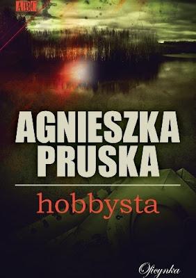 """Hobbysta"" – Agnieszka Pruska"