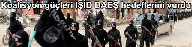 Koalisyon gucleri ISID DAES hedeflerini vurdu