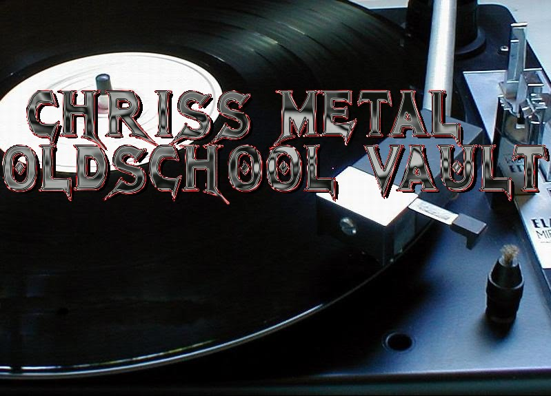 CHRISS METAL's OLDSCHOOL VAULT.