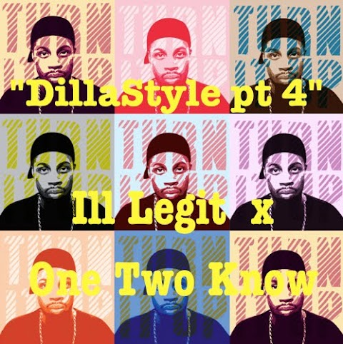 Ill Legit & OneTwoKno - DillaStyle Pt. 4