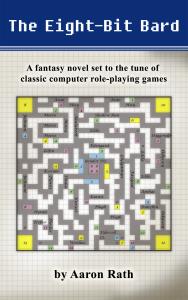 My newest novel: <i>The Eight-Bit Bard</i>