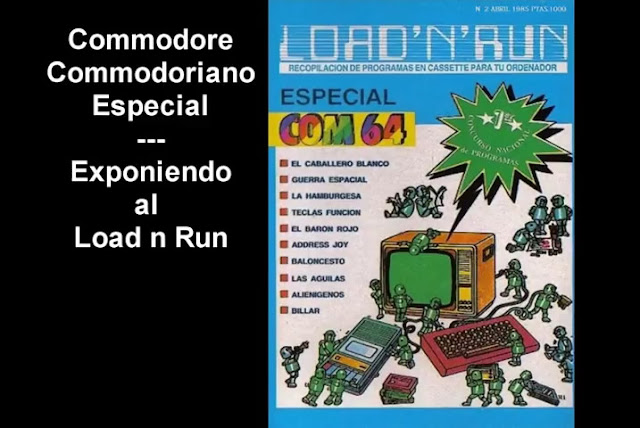 Commodore Commodoriano Especial - Exponiendo al LOAD'N'RUN Nro.2