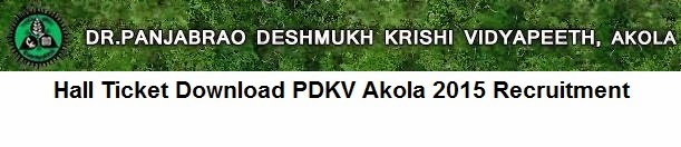 Hall Ticket Download PDKV Akola 2015 Recruitment