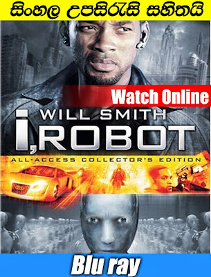 I Robot 2004 Watch Online With Sinhala Subtitle