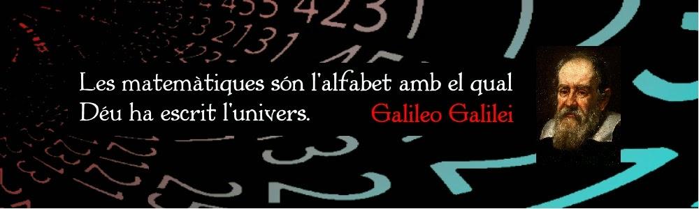 Galileo Galilei. Les Matemàtiques són l'alfabet amb el qual Deu ha escrit l'univers.