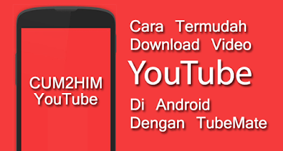 Inilah Cara Termudah Download Video Youtube Di Android Dengan TubeMate