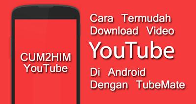Inilah Cara Termudah Download Video Youtube Di Android Dengan TubeMate