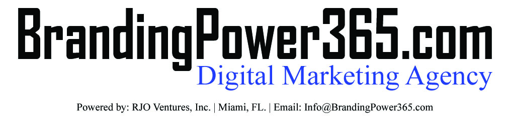 #BrandingPower365.com/Creative Agency/Brand Ambassadors/Miami/SEO/Web/Graphic Design/RJO Ventures