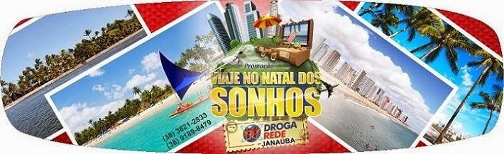DROGA REDE JANAÚBA PROMOÇÃO VIAJE NO NATAL DOS SONHOS