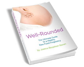 Well Rounded - Raw Pregnancy Guide