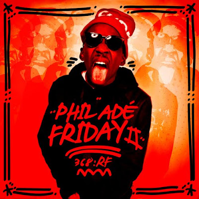 Phil_Ade-Philadefriday2-(Bootleg)-2011