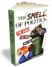 The Smell of Politics: The Good, the Bad and the Odorous - Curtice Mang
