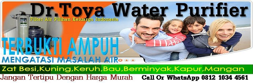 Dr.Toya Water Purifier|Ahlinya Filter Air Indonesia