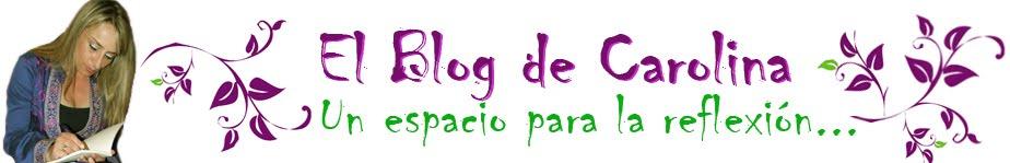 El blog de Carolina, un espacio para la reflexión, un espacio en libertad...
