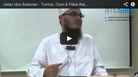 Ustaz Idris Sulaiman – Tunduk, Cium & Peluk Ketika Bersalaman Sebagai Tanda Hormat