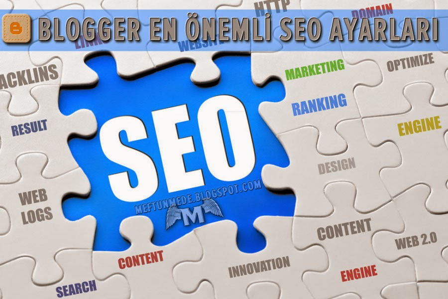Blogger en önemli seo ayarları