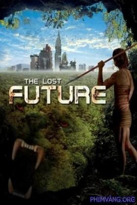Trở Về Tiền Sử - The Lost Future (2010)
