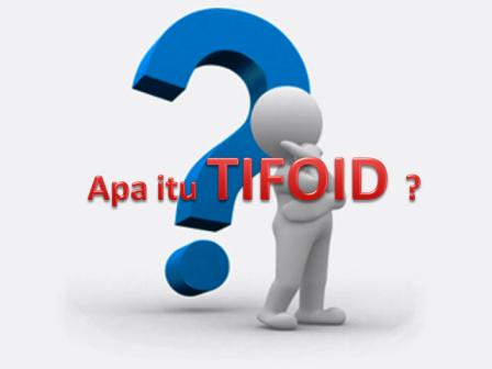 Apa Itu Demam Tifoid atau Penyakit Tifus ?