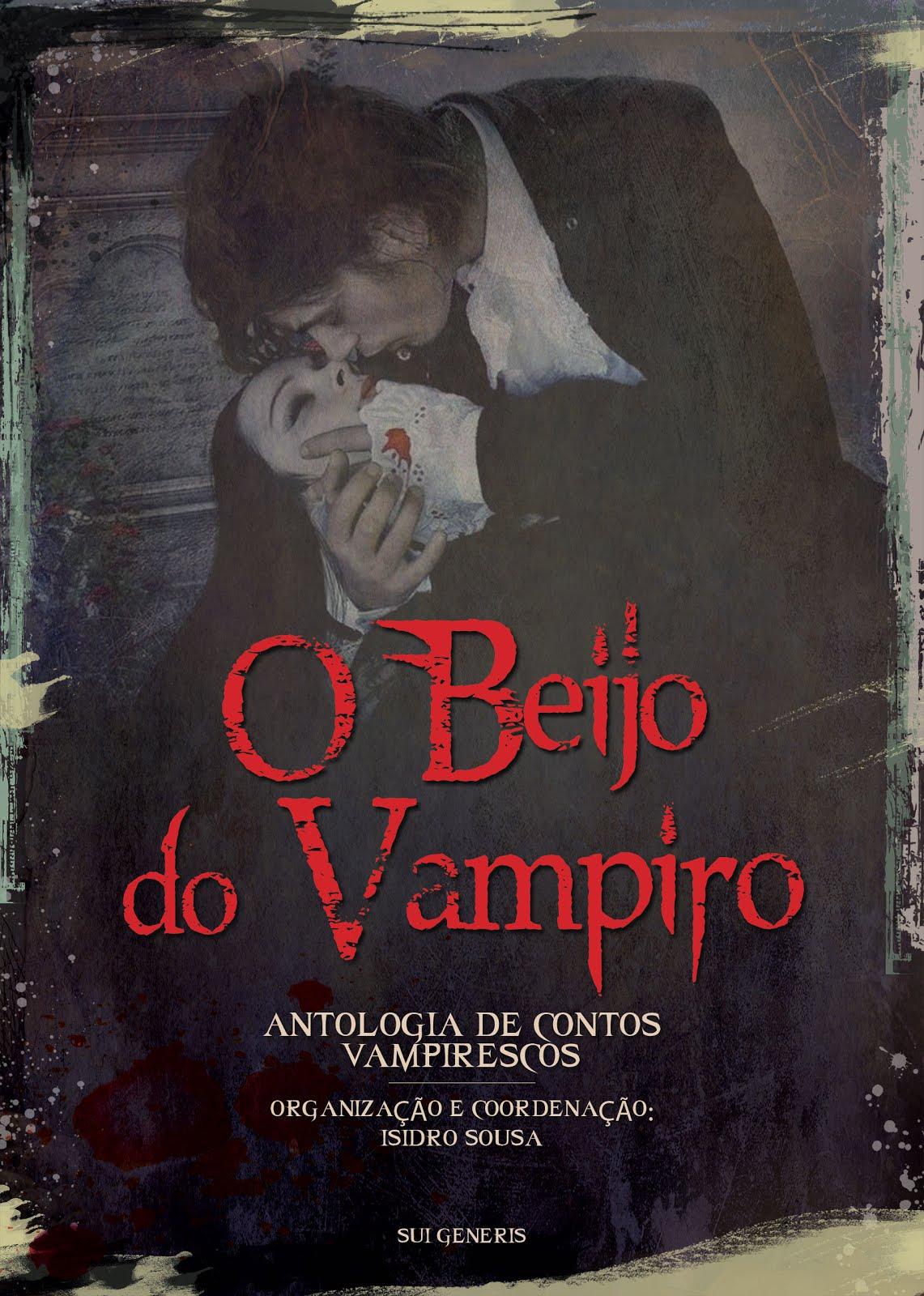 Organizei, Coordenei e Editei «O BEIJO DO VAMPIRO», que inclui o meu conto «A ODISSEIA DE DIOGO»