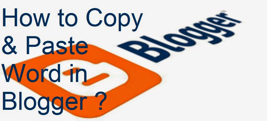 How to Copy & Paste Word in Blogger : eAskme