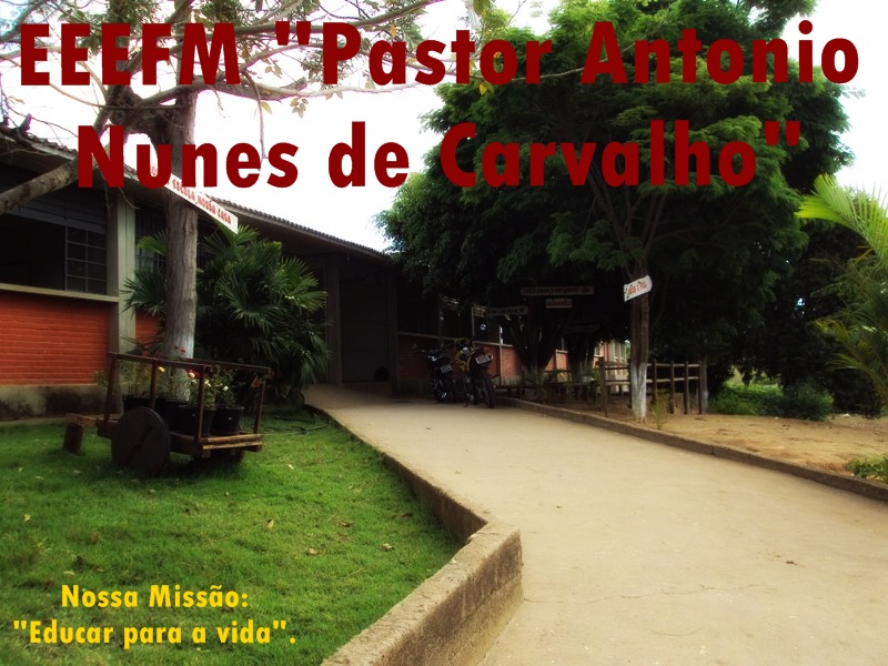 "EEEFM ""Pastor Antonio Nunes de Carvalho"""