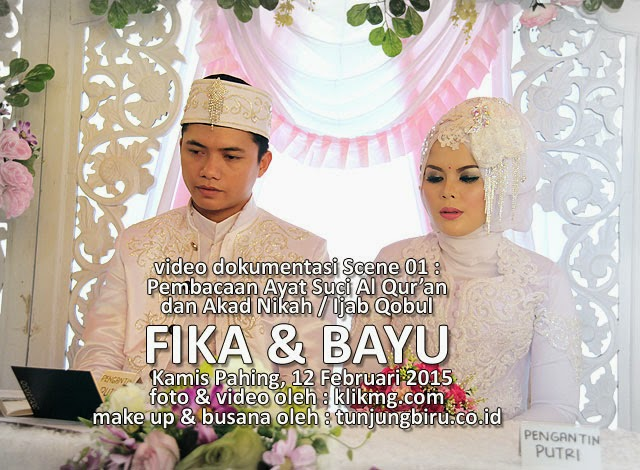 Sampul Cover Scene Video Dokumentasi Pernikahan : FIKA & BAYU - Sabtu, 14 Februari 2015, Foto & Video oleh Klikmg Foto & Video