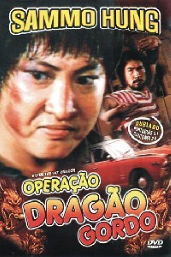 Assistir Filme Operação Dragão Gordo Dublado Online