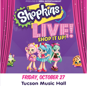SHOPKINS LIVE IN TUCSON