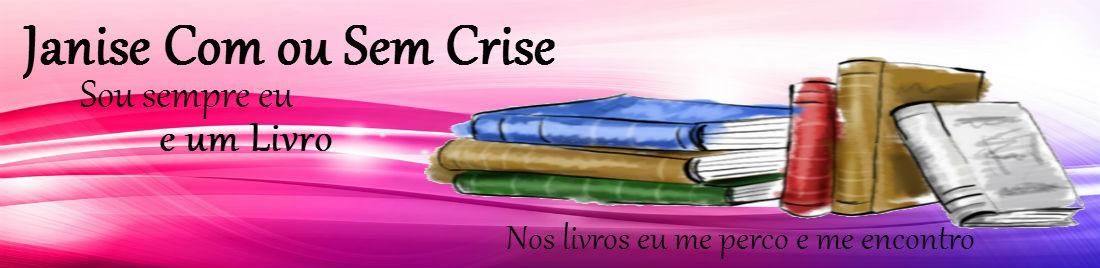 Janise, Com ou Sem Crise