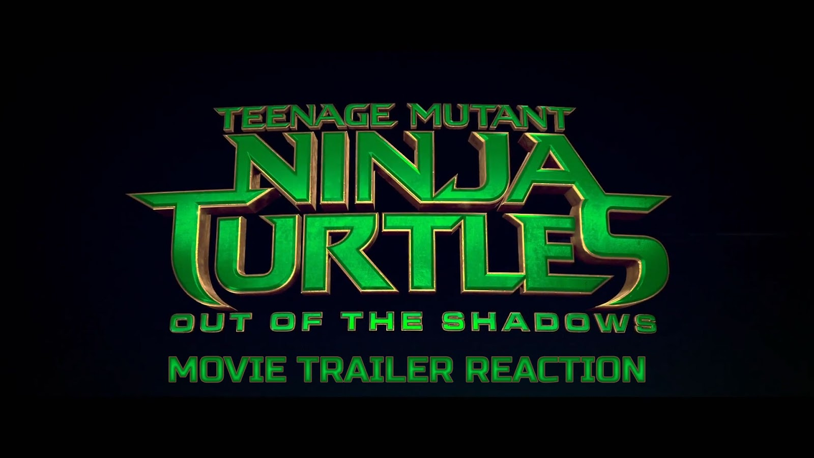 reaction to trailer for Teenage Mutant Ninja Turtles: Out of the Shadows