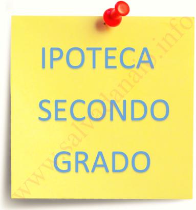ipoteca-secondo-grado-salvadanaio.info