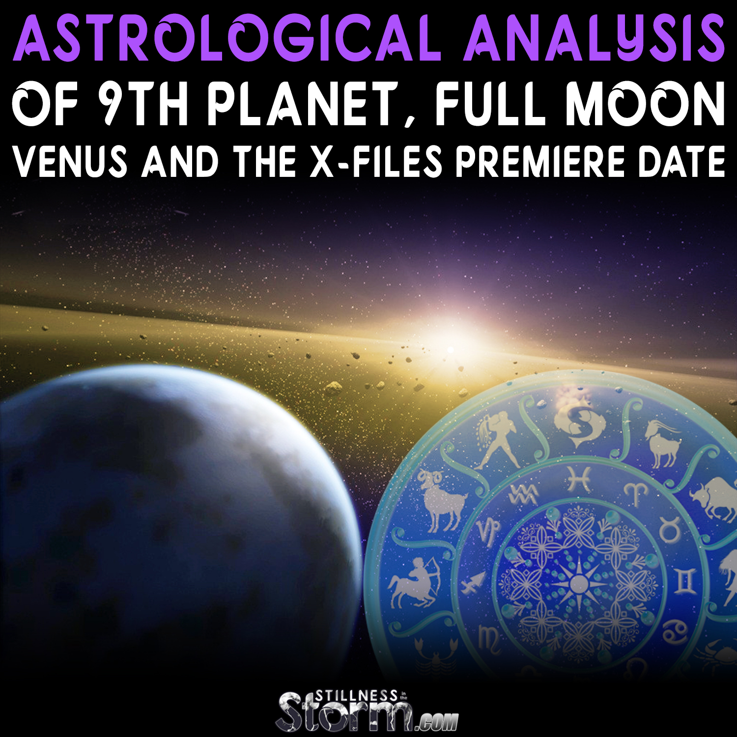 Astrological Analysis of 9th Planet, Full Moon, Venus and the X ...
