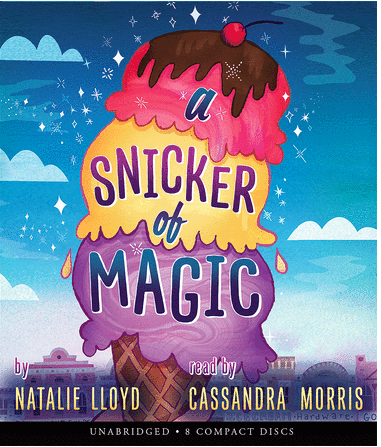 Natalie Lloyd: A Snicker of Magic (My novel!)