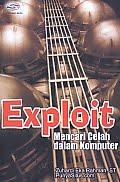 AJIBAYUSTORE  Judul Buku : Exploit – Mencari Celah Dalam Komputer Pengarang : Zuhardi Eka Rahman, ST Penerbit : Gava Media