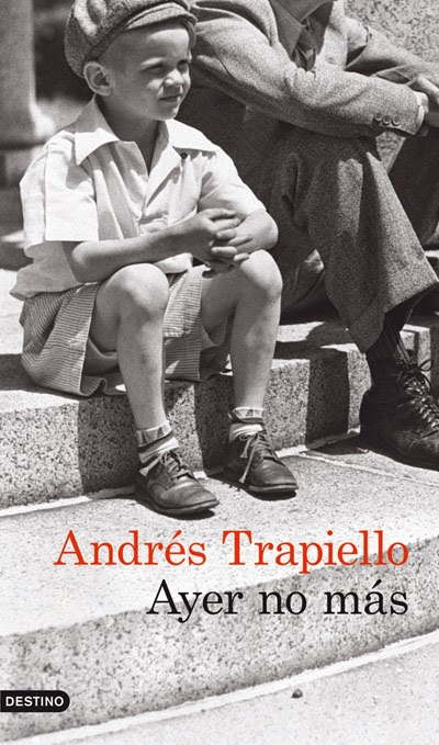 Ayer no más Andrés Trapiello