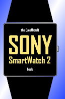The (Unofficial) SONY SmartWatch 2 Book