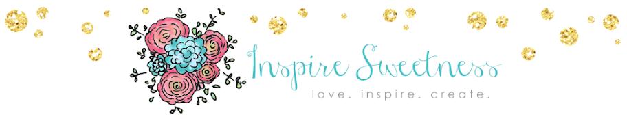 Inspire Sweetness!