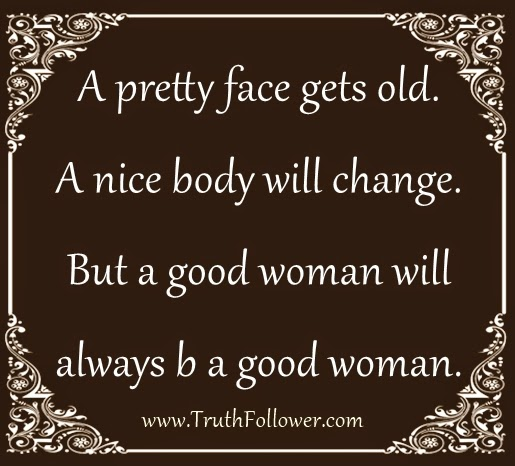 Good Woman Will Always be a Good Woman a Good Woman Will Always b a
