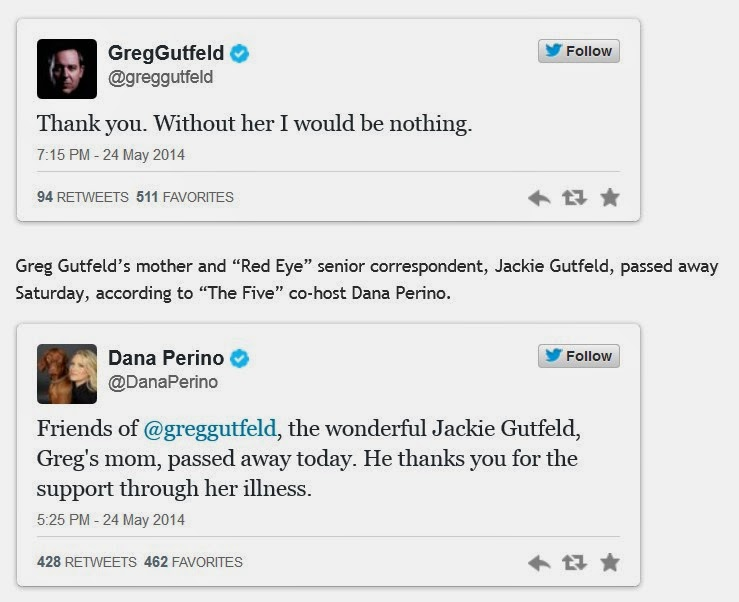 http://twitchy.com/2014/05/24/without-her-i-would-be-nothing-greg-gutfelds-mother-passes-away/